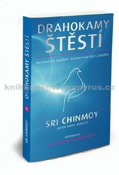 Sri Chinmoy: Drahokamy štěstí - Inspirující a moudrý průvodce na cestu životem cena od 111 Kč