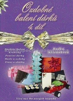Radka Křivánková: Ozdobné balení dárků cena od 216 Kč