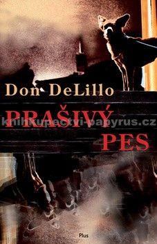 Don DeLillo: Prašivý pes cena od 227 Kč