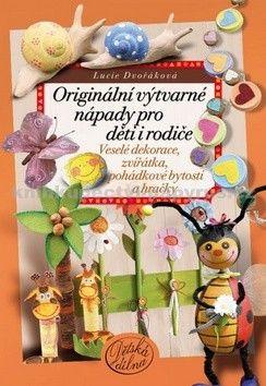 Lucie Dvořáková: Originální výtvarné nápady pro děti i rodiče cena od 189 Kč