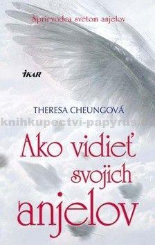 Theresa Cheungová: Ako vidieť svojich anjelov cena od 224 Kč