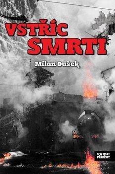 Milan Dušek: Vstříc smrti cena od 37 Kč