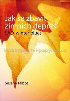 Susane Talbot: Jak se zbavit zimních depresí cena od 97 Kč