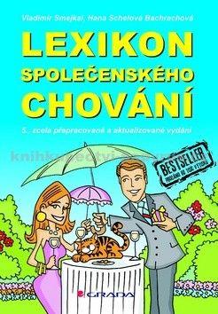 Vladimír Smejkal, Hana Schelová Bachrachová: Lexikon společenského chování - 5. vydání cena od 201 Kč