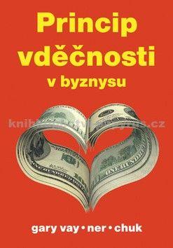 Gary Vaynerchuk: Princip vděčnosti v byznysu cena od 199 Kč