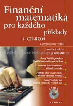 Jarmila Radová: Finanční matematika pro každého + CD–ROM cena od 270 Kč