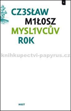 Czesław Miłosz: Myslivcův rok cena od 199 Kč