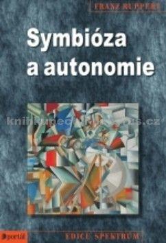 Franz Ruppert: Symbióza a autonomie cena od 256 Kč