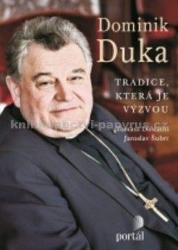 Tomasz Dostatni, Jaroslav Šubrt: Dominik Duka cena od 162 Kč