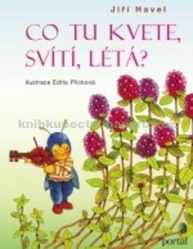 Jiří Havel, Edita Plicková: Co tu kvete, svítí, létá? cena od 106 Kč