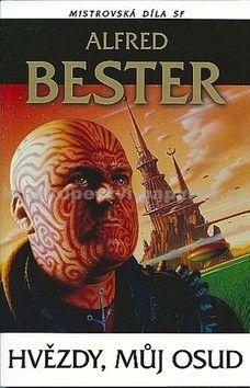 Alfred Bester: Hvězdy můj osud - Mistrovská díla SF cena od 161 Kč