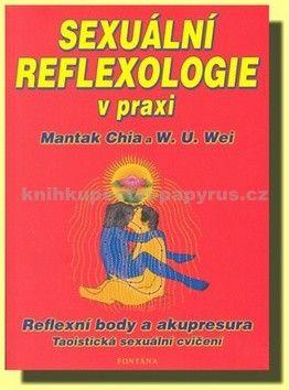 Mantak Chia, W. U. Wei: Sexuální reflexologie v praxi cena od 177 Kč