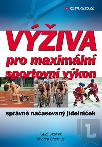 Heidi Skolnik, Andrea Chernus: Výživa pro maximální sportovní výkon cena od 254 Kč