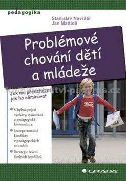 Jan Mattioli, Stanislav Navrátil: Problémové chování dětí a mládeže cena od 160 Kč