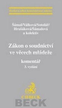 Alexander Sotolář: Zákon o soudnictví ve věcech mládeže komentář 3. vydání cena od 1202 Kč