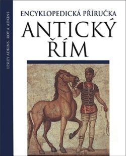 Lesley Adkins, Roy A. Adkins: Antický Řím cena od 559 Kč