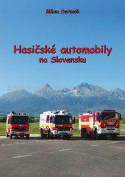 Milan Dermak: Hasičské automobily na Slovensku cena od 347 Kč