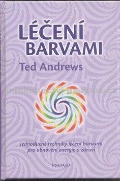 Ted Andrews: Léčení barvami cena od 197 Kč
