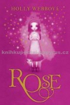Holly Webb: Rose cena od 189 Kč