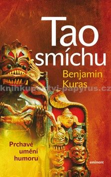 Benjamin Kuras: Tao smíchu - Prchavé umění humoru cena od 161 Kč