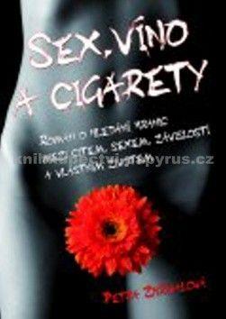 Petra Zhřívalová: Sex, víno a cigarety cena od 197 Kč