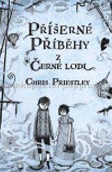 Chris Priestley: Příšerné příběhy z Černé lodi cena od 184 Kč