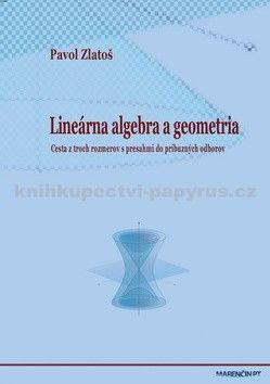 Pavol Zlatoš: Lineárna algebra a geometria cena od 626 Kč