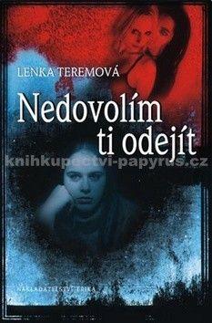 Lenka Teremová: Nedovolím ti odejít cena od 59 Kč