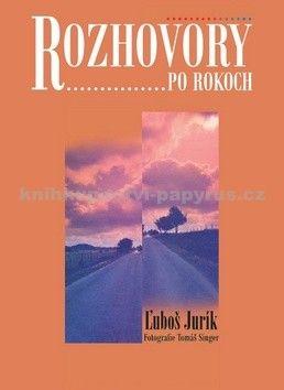 Ľuboš Jurík, Tomáš Singer: Rozhovory po rokoch cena od 335 Kč