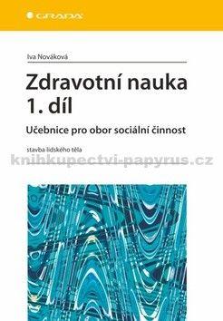 Iva Nováková: Zdravotní nauka 1.díl - Učebnice pro obor sociální činnost cena od 187 Kč