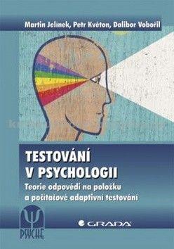 Martin Jelínek, Petr Květoň, Dalibor Vobořil: Testování v psychologii cena od 223 Kč