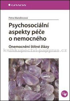 Petra Mandincová: Psychosociální aspekty péče o nemocného cena od 0 Kč