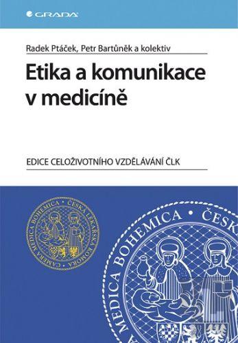 Radek Ptáček, Petr Bartůněk: Etika a komunikace v medicíně cena od 621 Kč