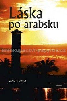 Soňa Diartová: Láska po arabsku cena od 170 Kč