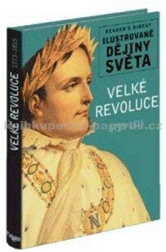 Kolektiv autorů: Velké revoluce 1773-1815 - Ilustrované dějiny světa cena od 191 Kč