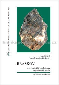 Jan Fridrich, Ivana Fridrichová-Sýkorová: Braškov - nové naleziště přezleticienu ve středních Čechách cena od 249 Kč