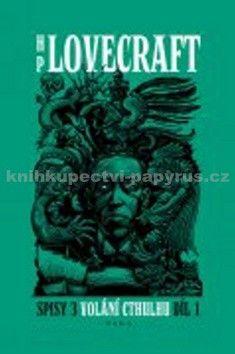Howard Philip Lovecraft: Volání Cthulhu - Spisy 3/I cena od 223 Kč