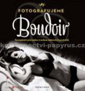 Critsey Rowe: Fotografujeme Boudoir cena od 239 Kč