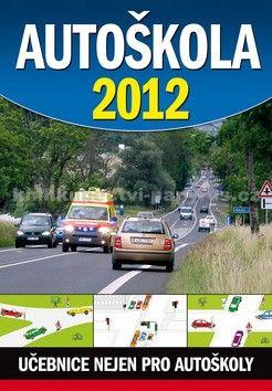 Ottovo nakladatelství Autoškola 2012 cena od 77 Kč