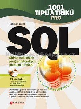 Ľuboslav Lacko: 1001 tipů a triků pro SQL cena od 185 Kč