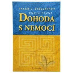 Knihy Dohoda s nemocí I. díl (Valerij Sinelnikov) cena od 142 Kč