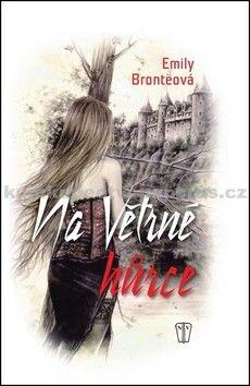 Emily Brontë: Na větrné hůrce - 2. vydání cena od 58 Kč