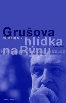 Karel Hvížďala: Grušova hlídka na Rýnu cena od 214 Kč