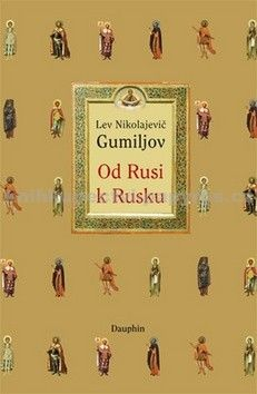 Lev Nikolajevič Gumiljov: Od Rusi k Rusku cena od 0 Kč