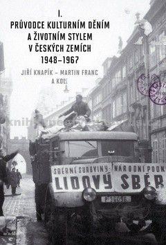 Martin Franc, Jiří Knapík: Průvodce kulturním děním a životním stylem v českých zemích 1948–1967 cena od 552 Kč