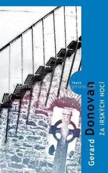 Gerard Donovan: Za irských nocí cena od 149 Kč