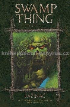 Alan Moore: Swamp Thing - Bažináč 3 - Prokletí cena od 329 Kč