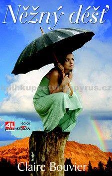 Claire Bouvier: Něžný déšť cena od 193 Kč