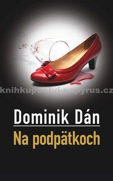 Dominik Dán: Na podpätkoch cena od 240 Kč