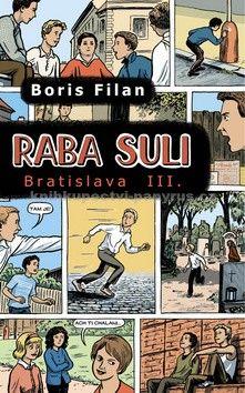 Boris Filan: Raba Suli - Bratislava III cena od 231 Kč